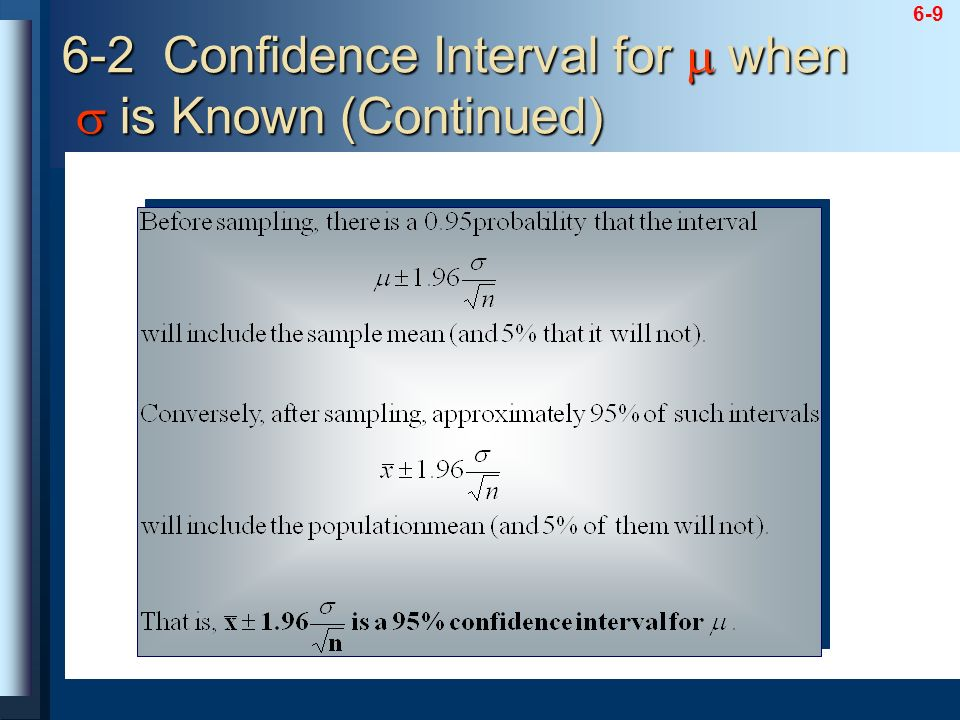6-2 Confidence Interval for  when  is Known (Continued)