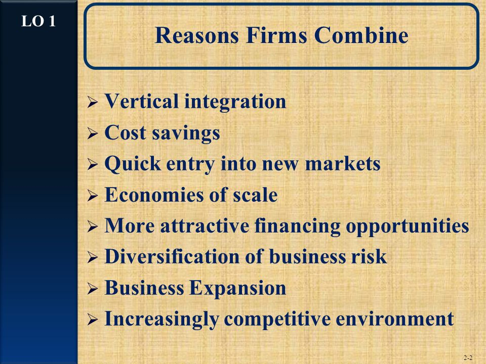 Reasons Firms Combine Vertical integration Cost savings