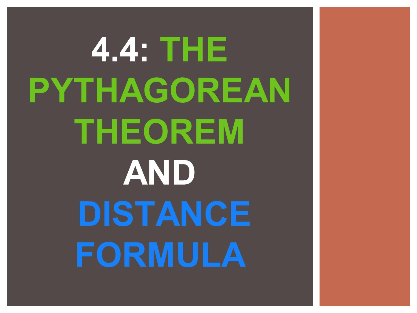 4.4: THE PYTHAGOREAN THEOREM AND DISTANCE FORMULA