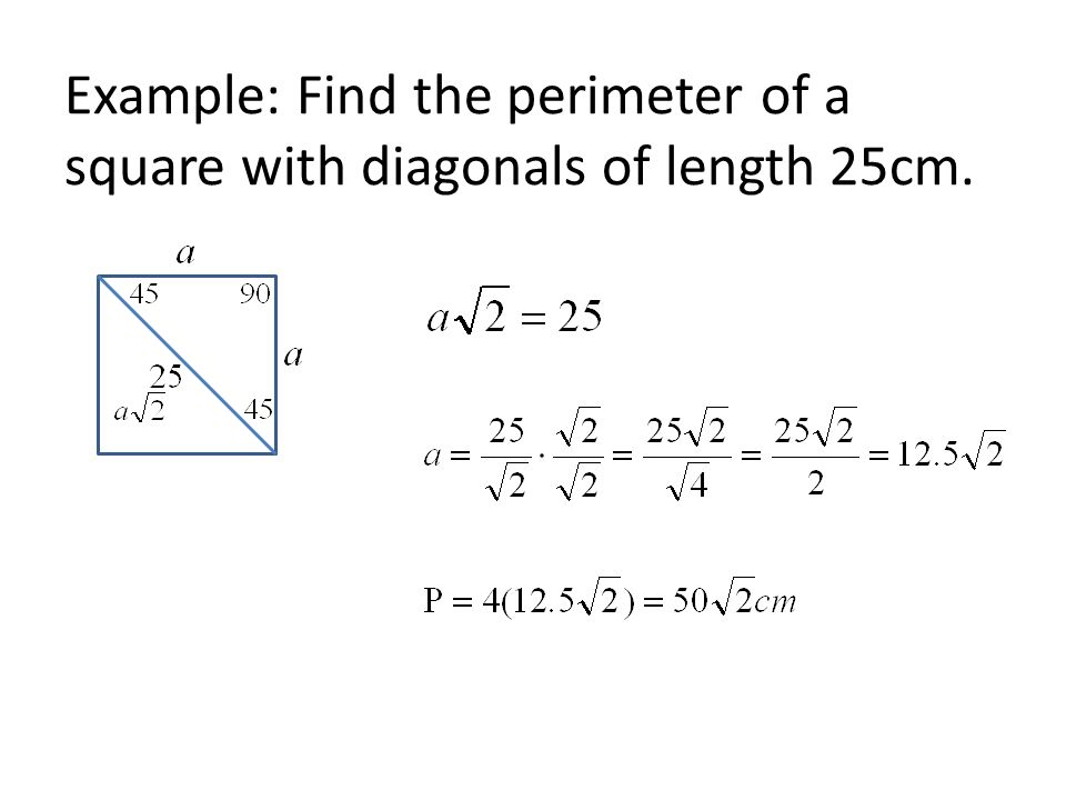 Example: Find the perimeter of a square with diagonals of length 25cm.