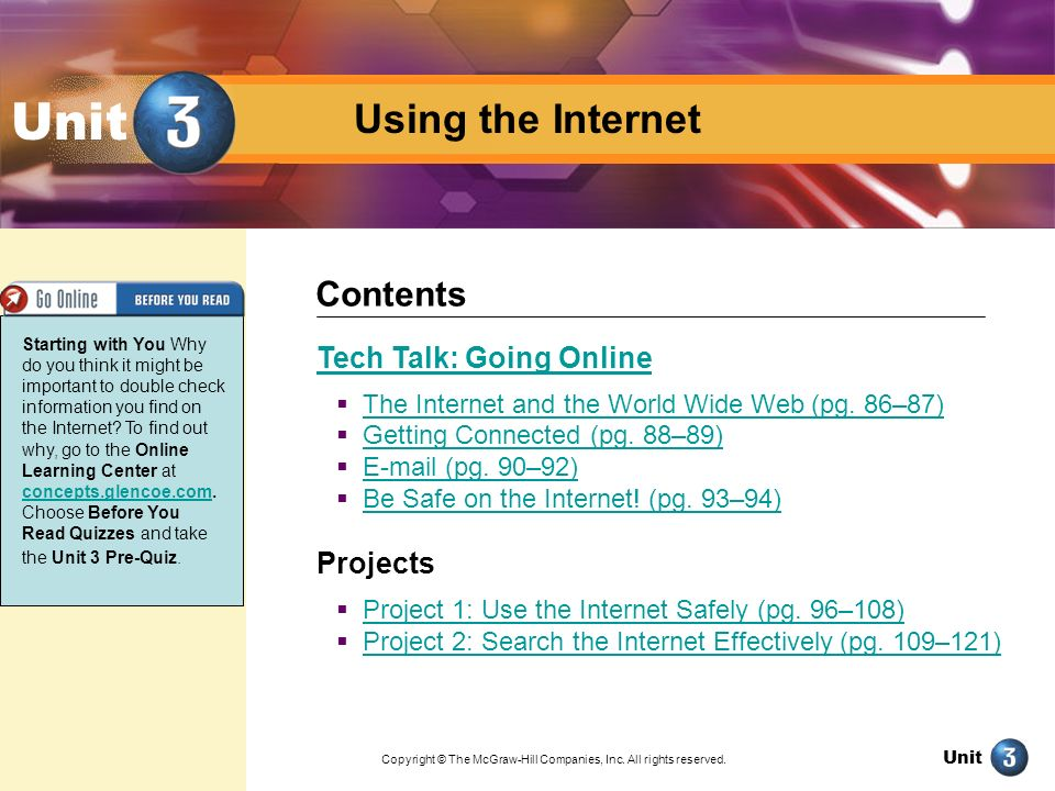 Unit Using the Internet Contents Tech Talk: Going Online Projects