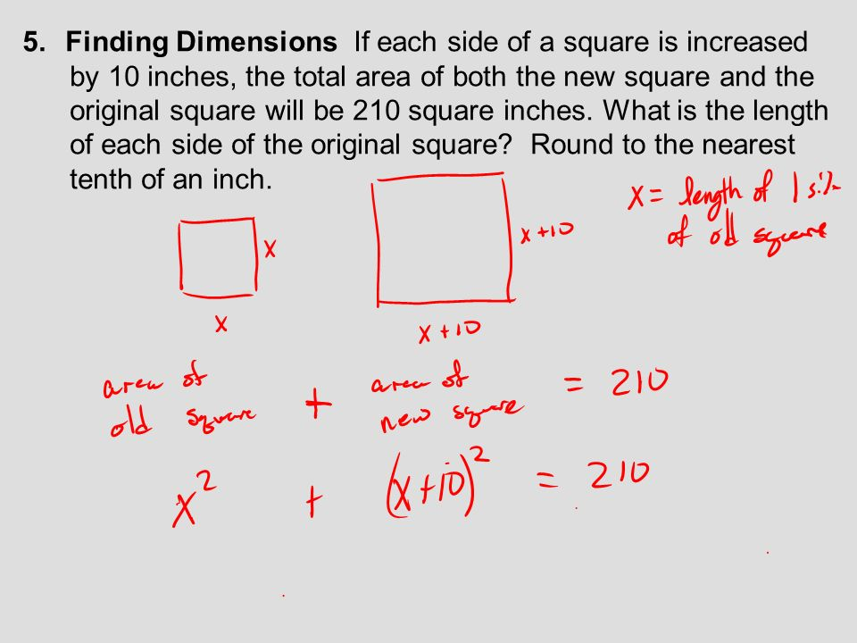 Finding Dimensions If each side of a square is increased