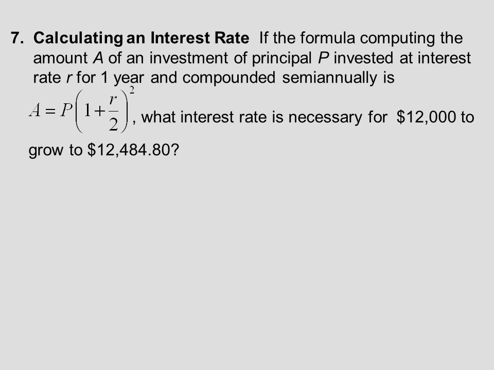 7. Calculating an Interest Rate If the formula computing the