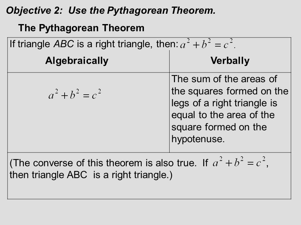 Objective 2: Use the Pythagorean Theorem.
