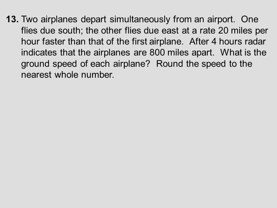 13. Two airplanes depart simultaneously from an airport. One