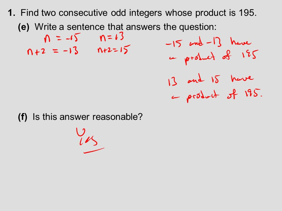 1. Find two consecutive odd integers whose product is 195.