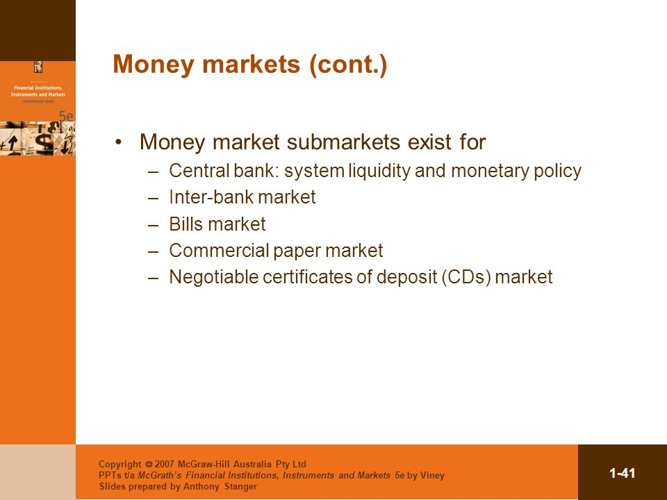 Money markets (cont.) Money market submarkets exist for