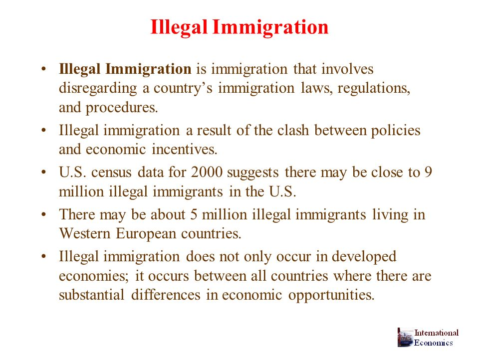 Illegal Immigration Illegal Immigration is immigration that involves disregarding a country's immigration laws, regulations, and procedures.