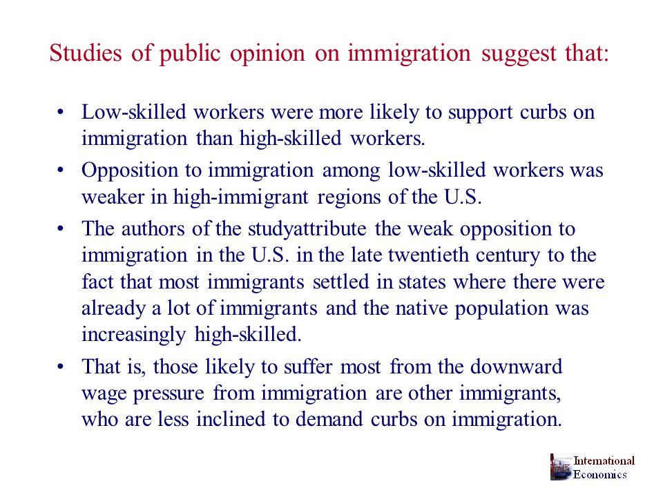 Studies of public opinion on immigration suggest that: