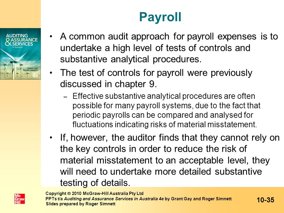Payroll A common audit approach for payroll expenses is to undertake a high level of tests of controls and substantive analytical procedures.
