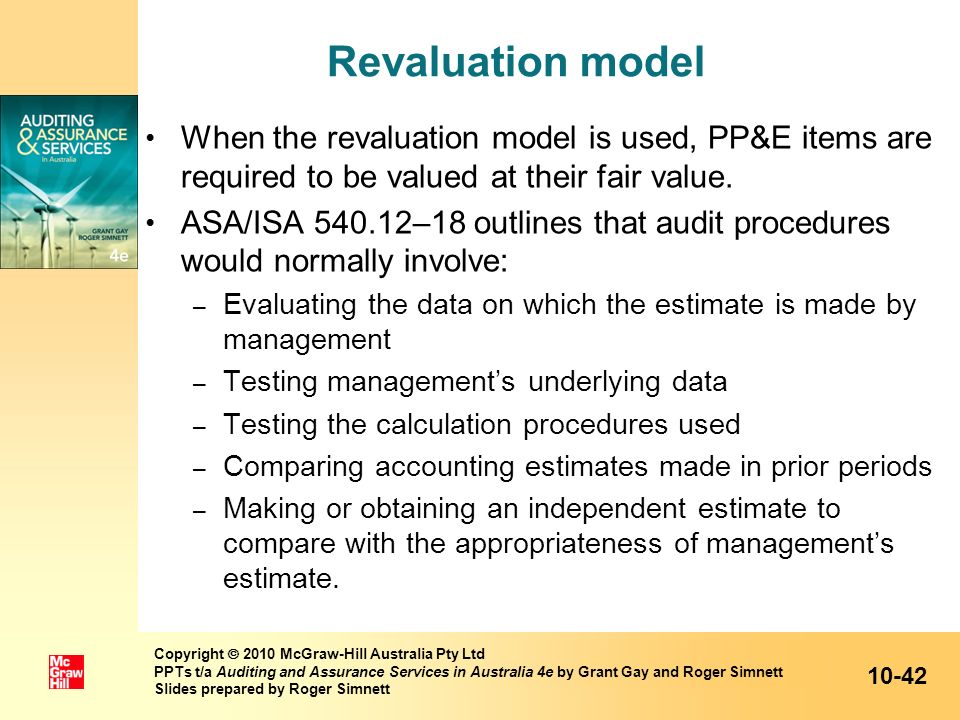 Revaluation model When the revaluation model is used, PP&E items are required to be valued at their fair value.
