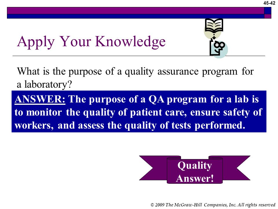Apply Your Knowledge What is the purpose of a quality assurance program for a laboratory