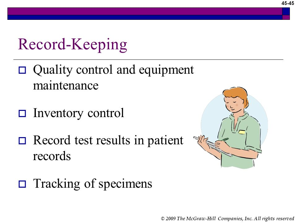 Record-Keeping Quality control and equipment maintenance