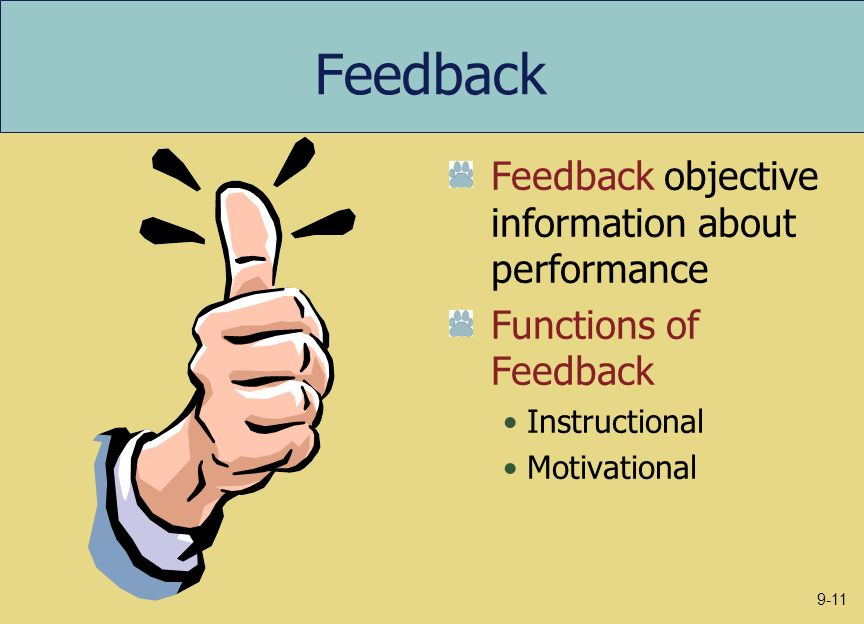Feedback Feedback objective information about performance