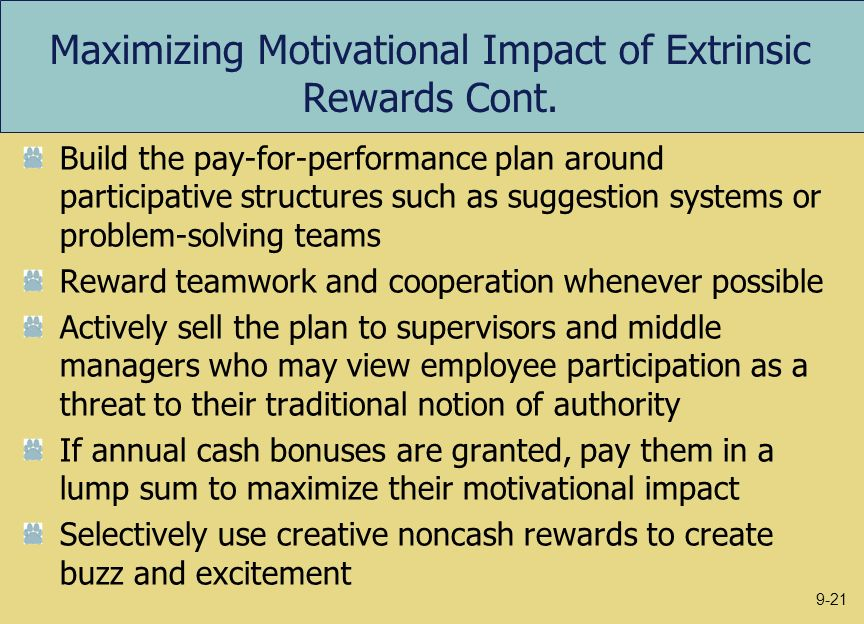 Maximizing Motivational Impact of Extrinsic Rewards Cont.