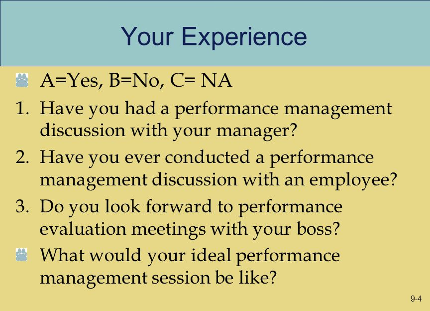 Your Experience A=Yes, B=No, C= NA