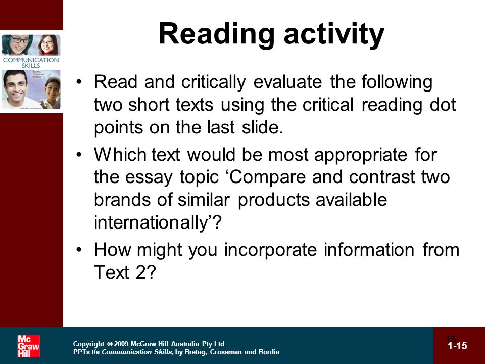 Reading activity Read and critically evaluate the following two short texts using the critical reading dot points on the last slide.