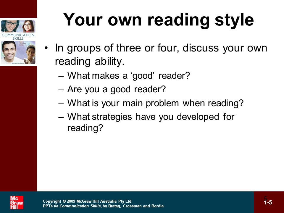Your own reading style In groups of three or four, discuss your own reading ability. What makes a 'good' reader