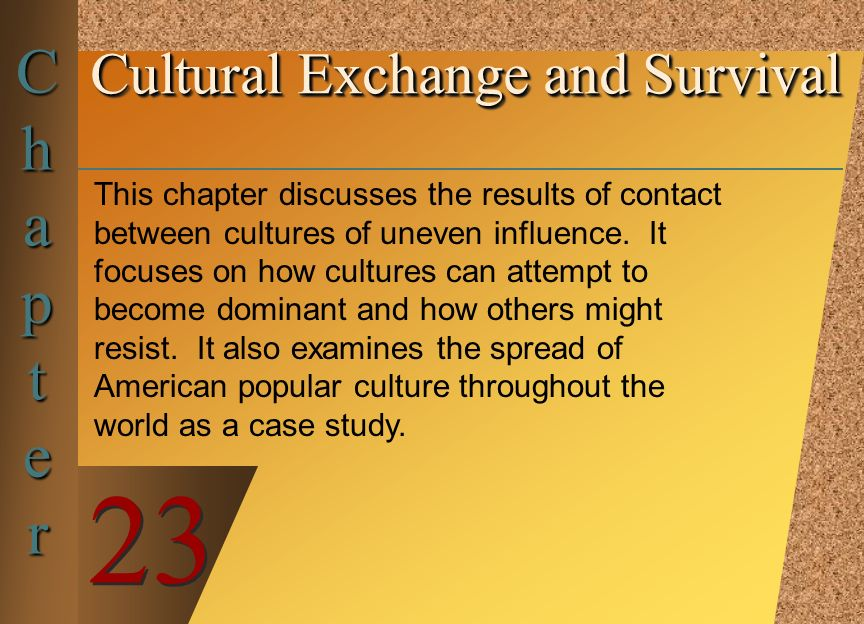 Cultural Exchange and Survival