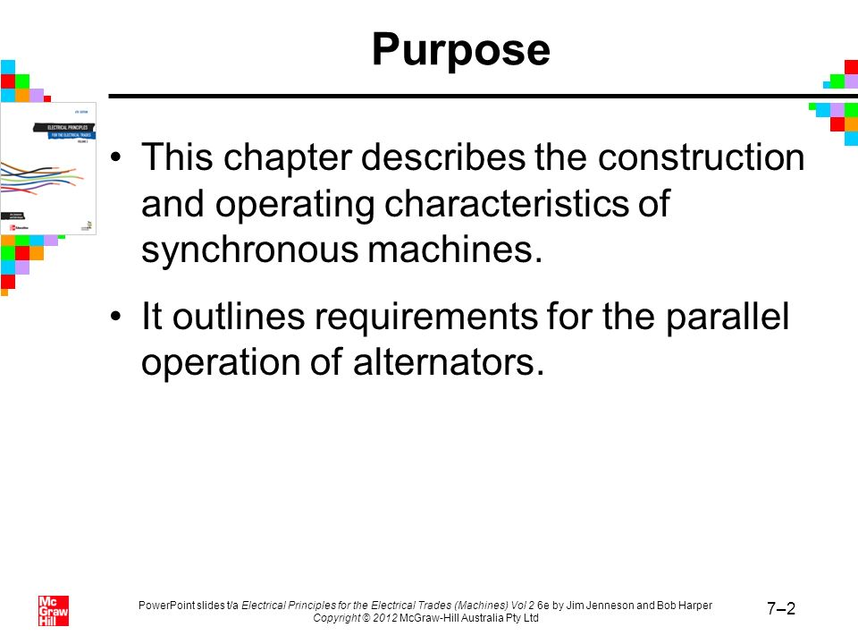 Purpose This chapter describes the construction and operating characteristics of synchronous machines.