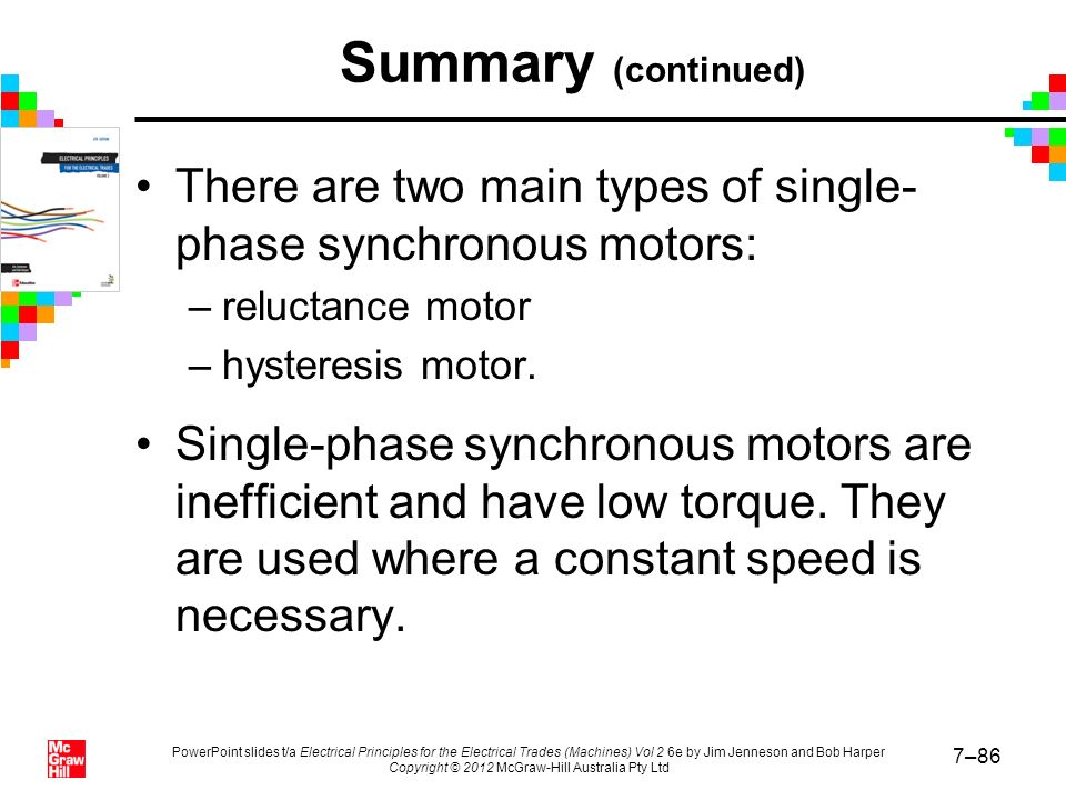 Summary (continued) There are two main types of single- phase synchronous motors: reluctance motor.