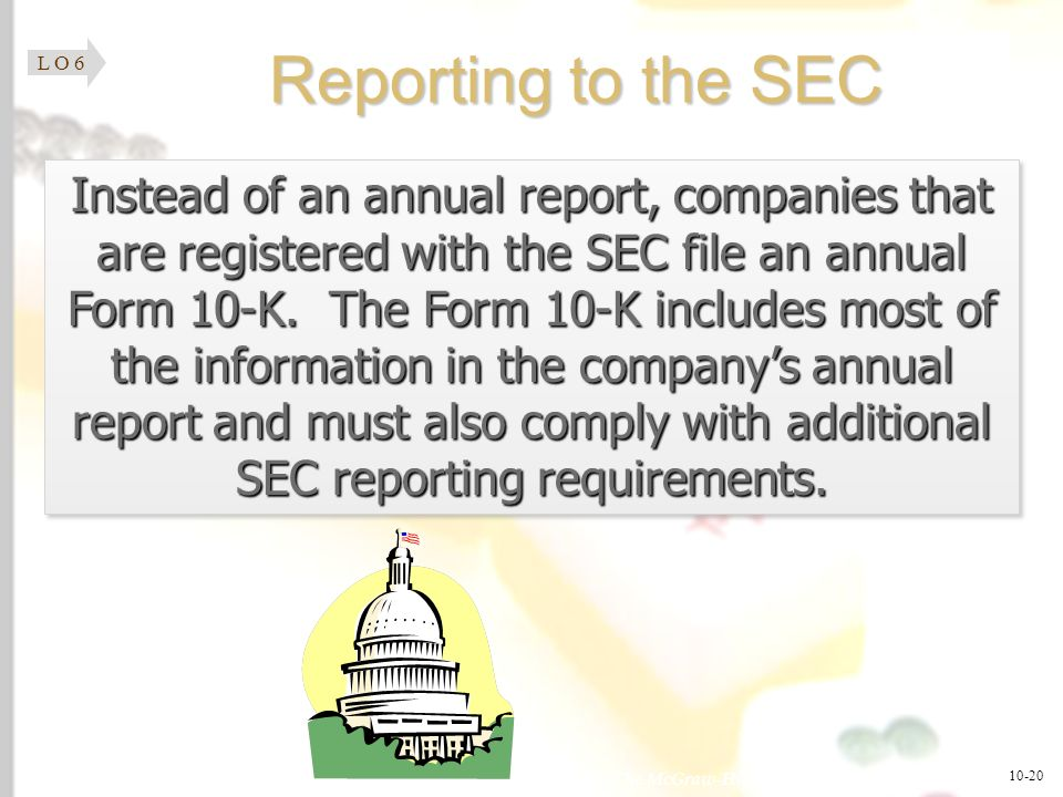 L O 6 Reporting to the SEC.