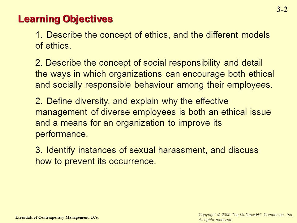 Learning Objectives 1. Describe the concept of ethics, and the different models of ethics.