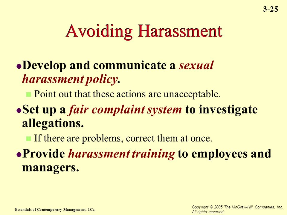Avoiding Harassment Develop and communicate a sexual harassment policy. Point out that these actions are unacceptable.