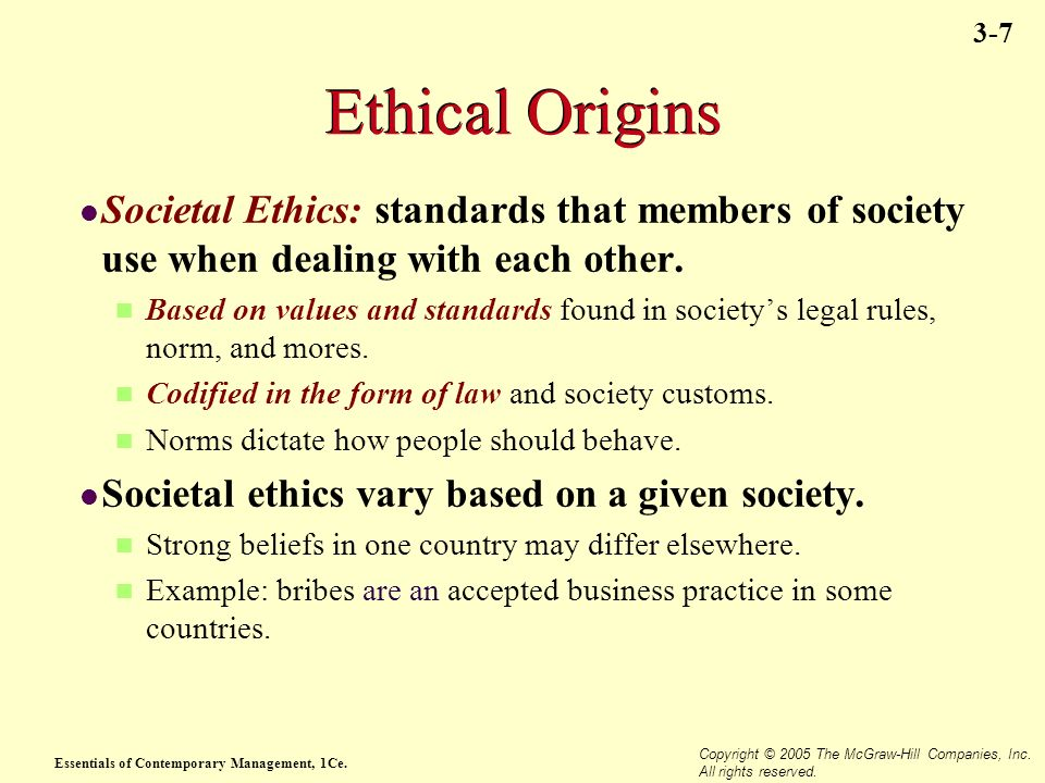 Ethical Origins Societal Ethics: standards that members of society use when dealing with each other.