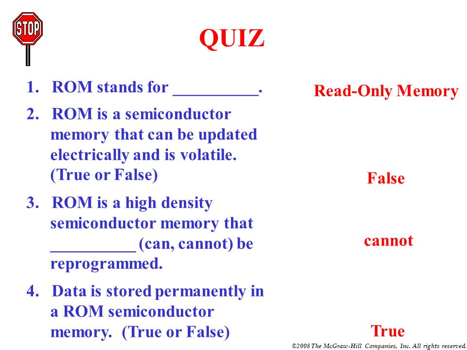 QUIZ 1. ROM stands for __________. Read-Only Memory