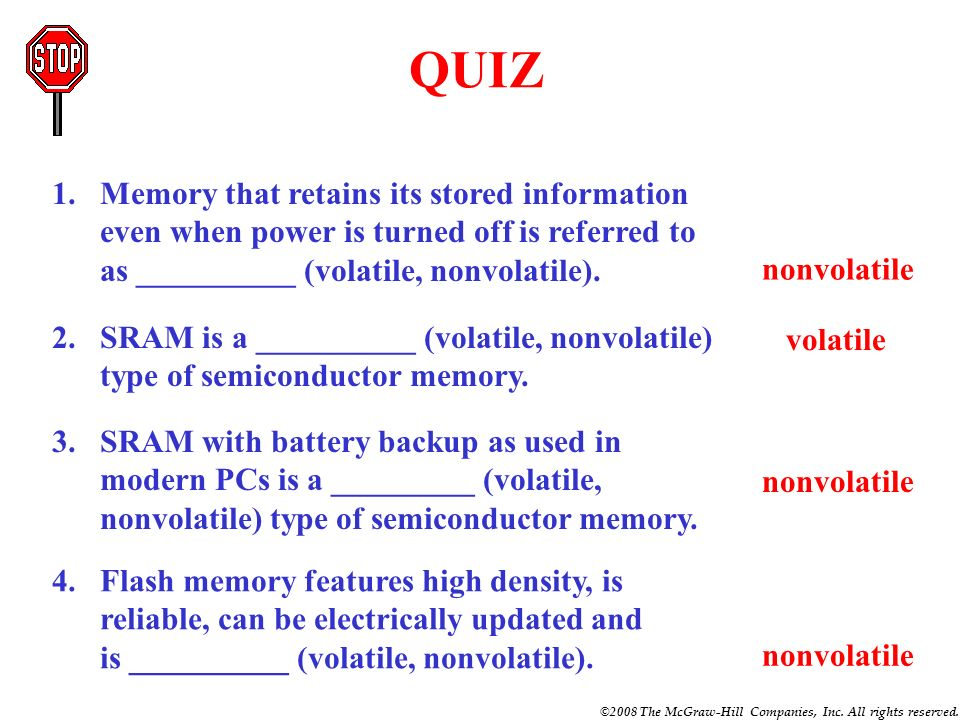 QUIZ Memory that retains its stored information even when power is turned off is referred to as __________ (volatile, nonvolatile).