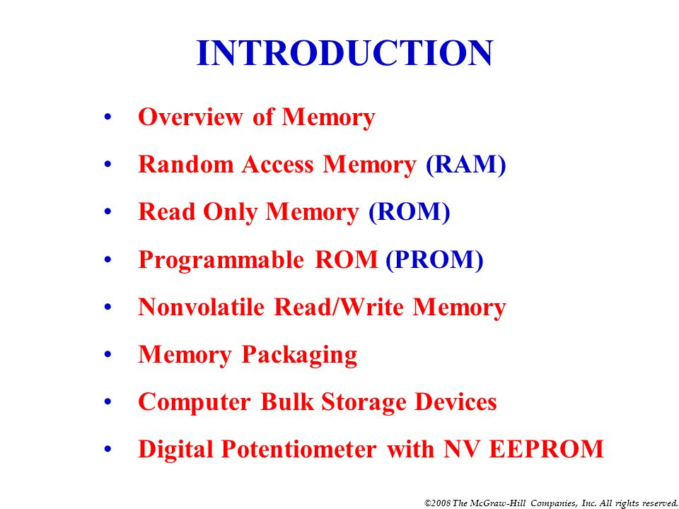 INTRODUCTION Overview of Memory Random Access Memory (RAM)