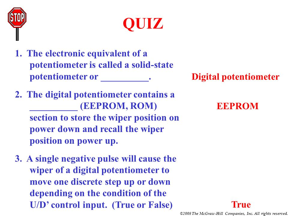 QUIZ 1. The electronic equivalent of a potentiometer is called a solid-state potentiometer or __________.
