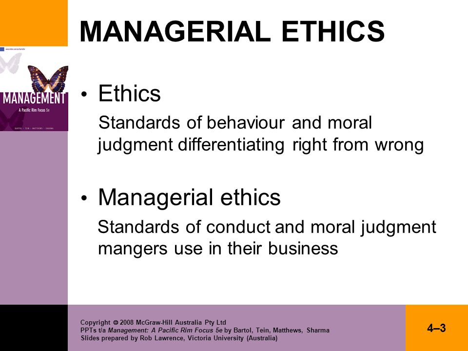 MANAGERIAL ETHICS Ethics Managerial ethics