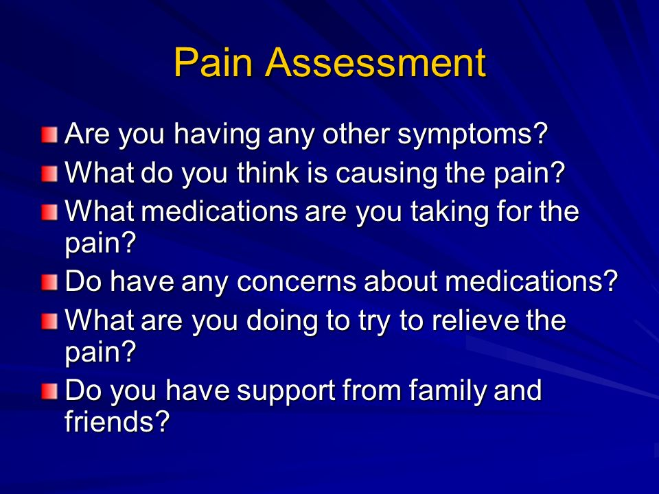 Pain Assessment Are you having any other symptoms