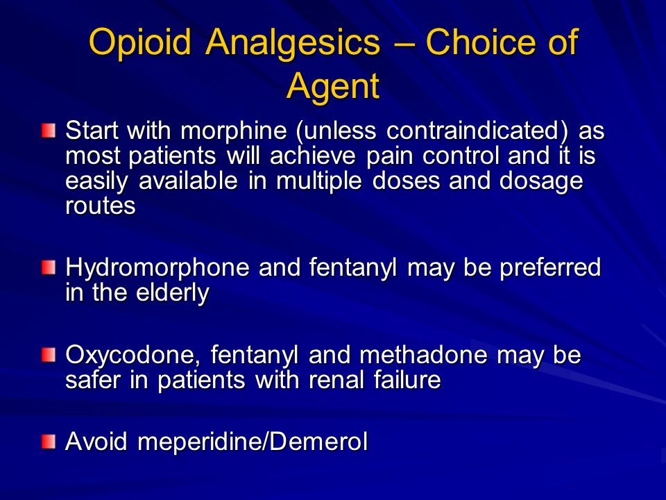 Opioid Analgesics – Choice of Agent