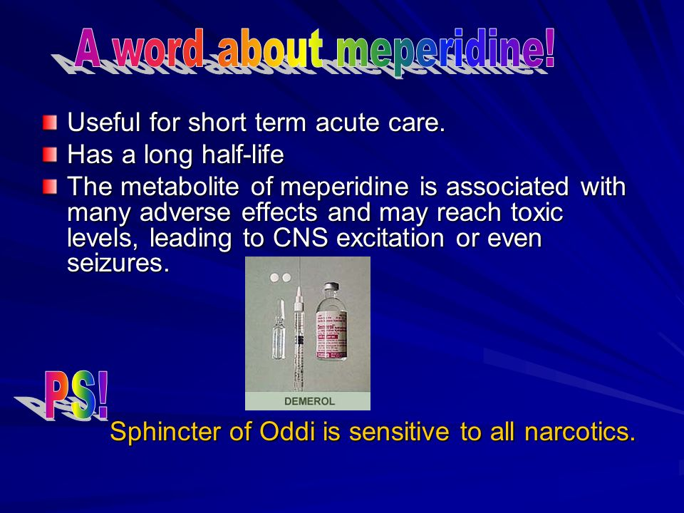 A word about meperidine!
