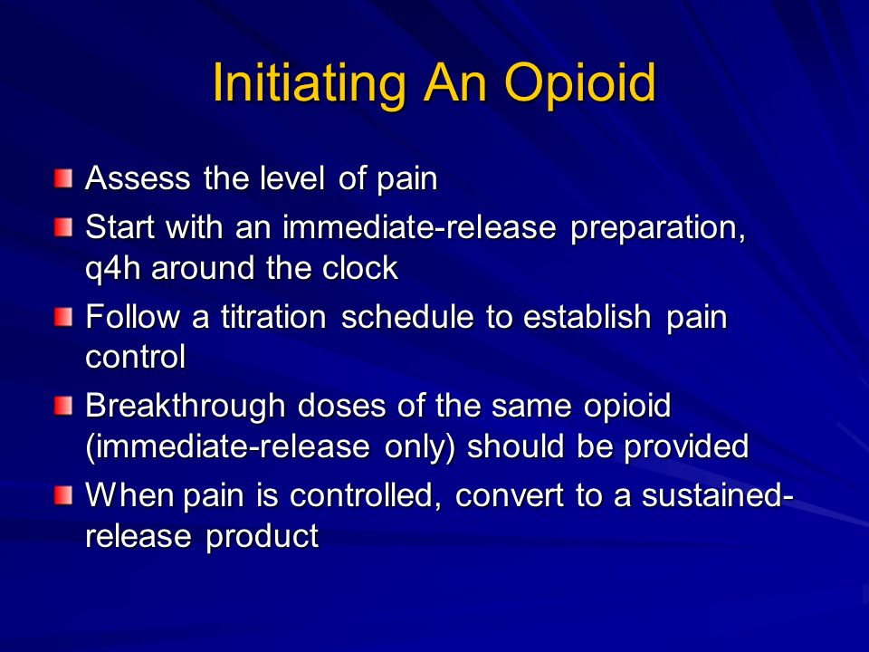 Initiating An Opioid Assess the level of pain
