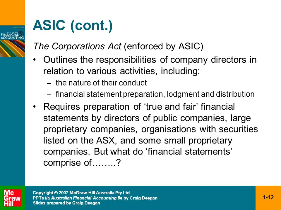 ASIC (cont.) The Corporations Act (enforced by ASIC)