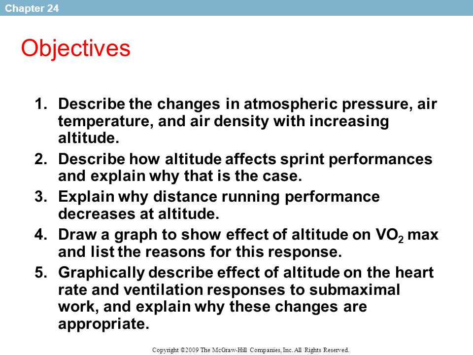 ObjectivesDescribe the changes in atmospheric pressure, air temperature, and air density with increasing altitude.