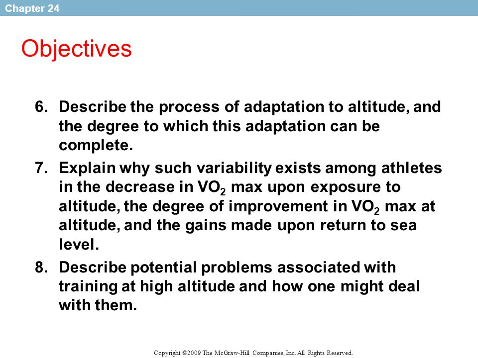 ObjectivesDescribe the process of adaptation to altitude, and the degree to which this adaptation can be complete.