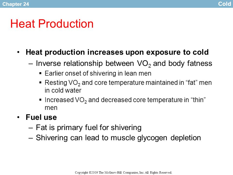 Heat Production Heat production increases upon exposure to cold