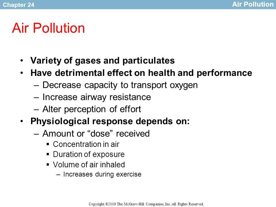Air Pollution Variety of gases and particulates