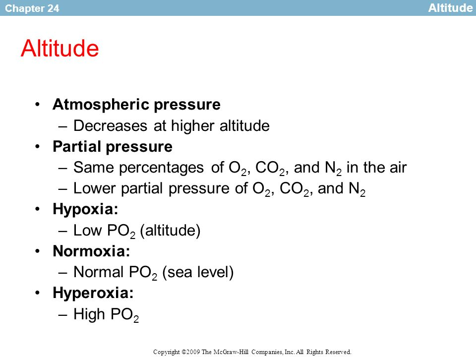 Altitude Atmospheric pressure Decreases at higher altitude
