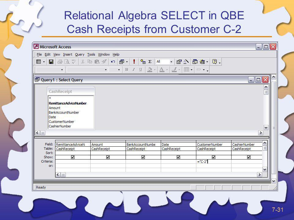 Relational Algebra SELECT in QBE Cash Receipts from Customer C-2