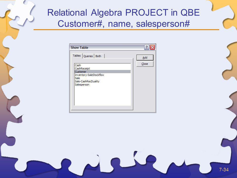 Relational Algebra PROJECT in QBE Customer#, name, salesperson#