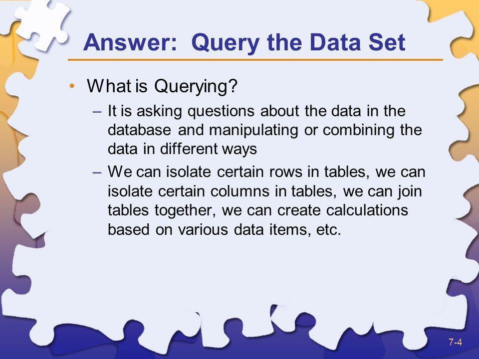Answer: Query the Data Set