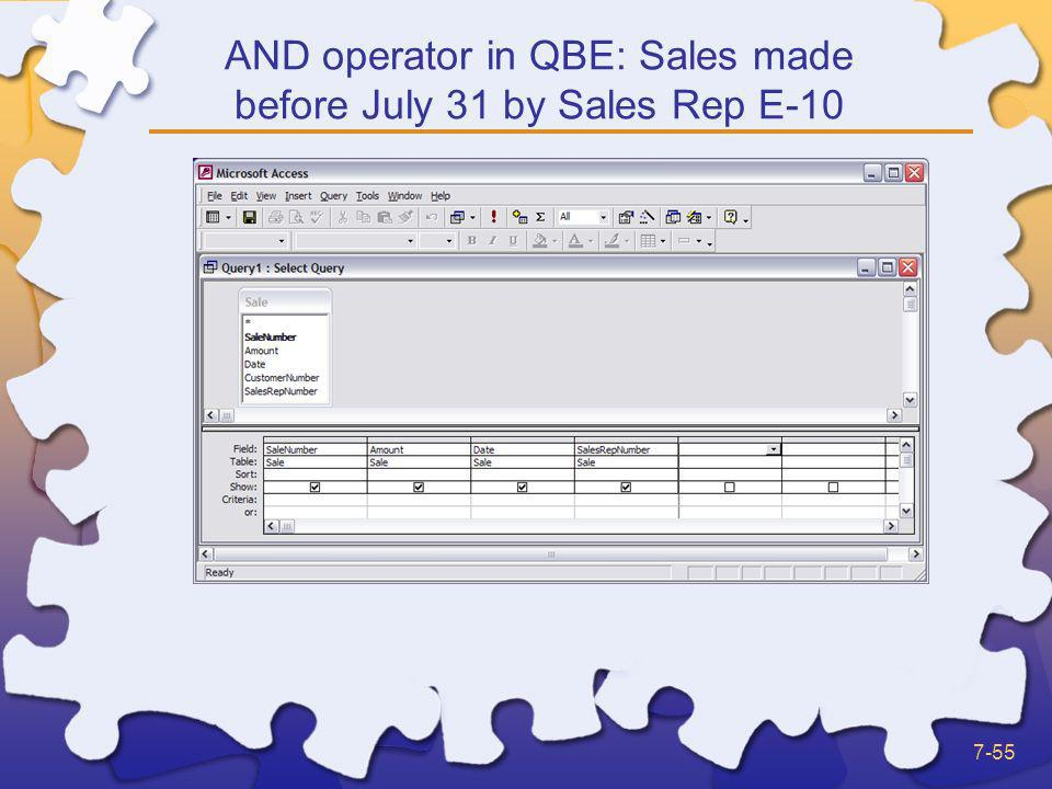 AND operator in QBE: Sales made before July 31 by Sales Rep E-10