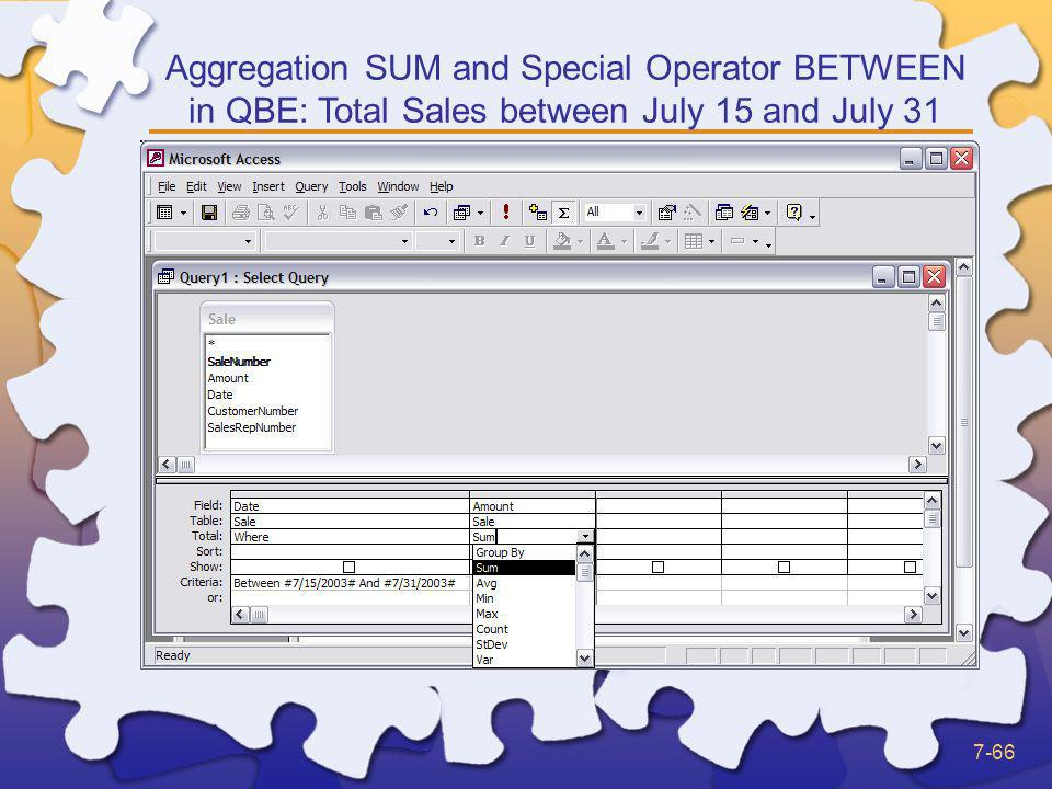 Aggregation SUM and Special Operator BETWEEN in QBE: Total Sales between July 15 and July 31