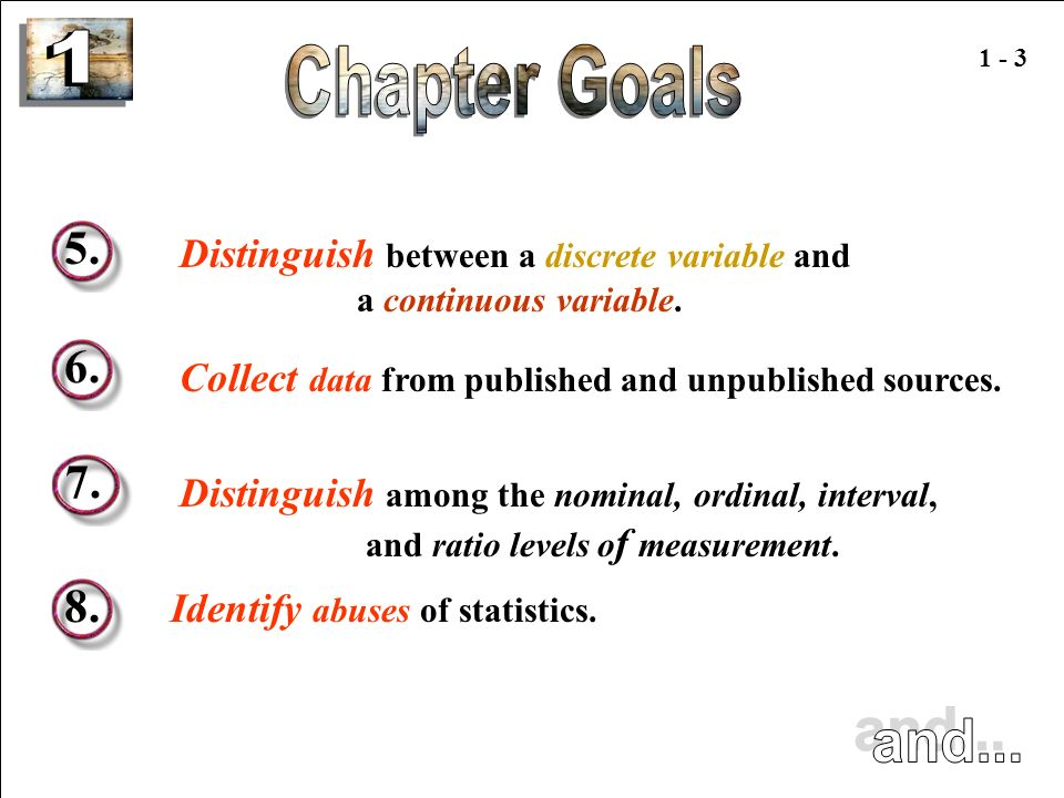 1 1 - 3. Chapter Goals. 5. Distinguish between a discrete variable and a continuous variable.